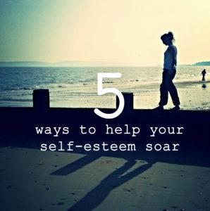 5 ways to help your self esteem soar