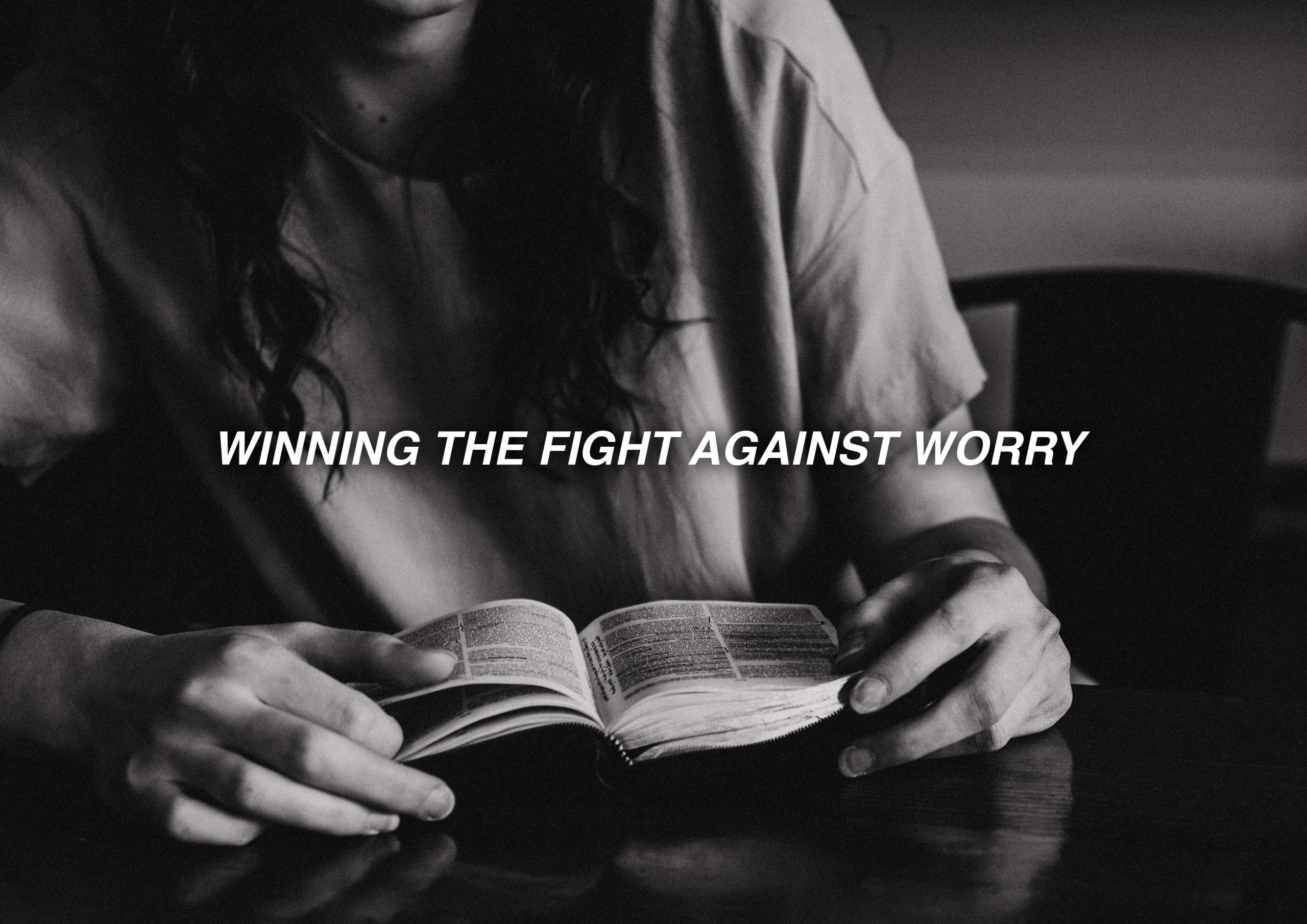 Winning the fight against worry